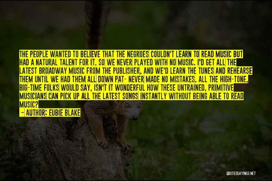 Tunes Quotes By Eubie Blake
