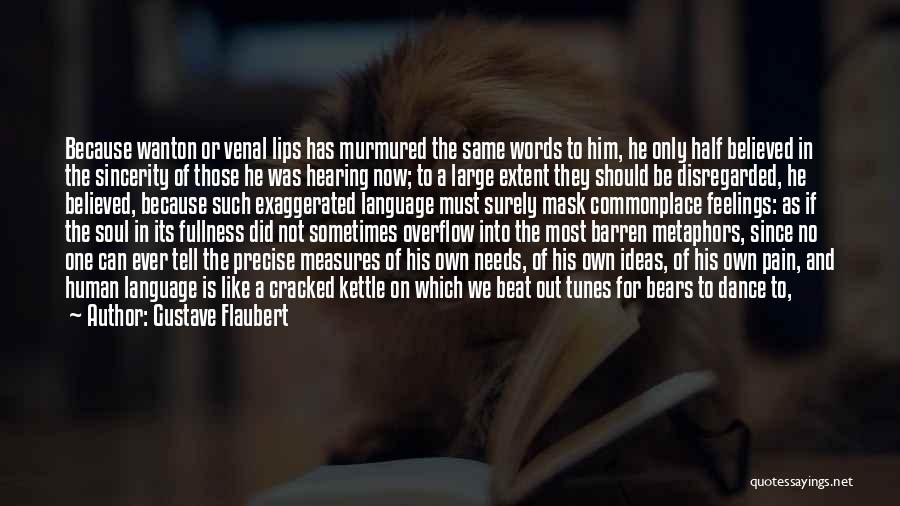 Tunes Quotes By Gustave Flaubert