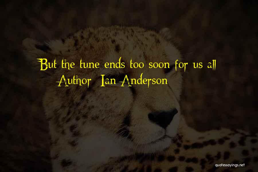 Tunes Quotes By Ian Anderson