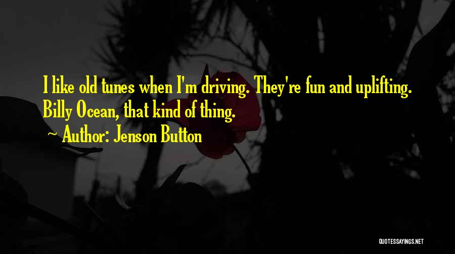 Tunes Quotes By Jenson Button