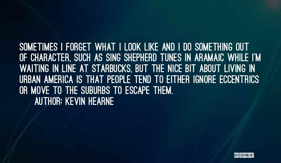 Tunes Quotes By Kevin Hearne