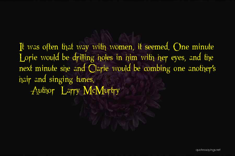 Tunes Quotes By Larry McMurtry