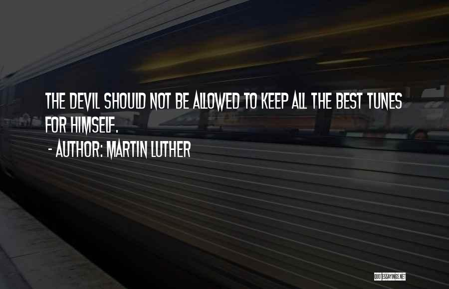 Tunes Quotes By Martin Luther
