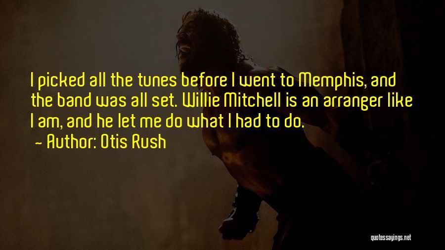Tunes Quotes By Otis Rush