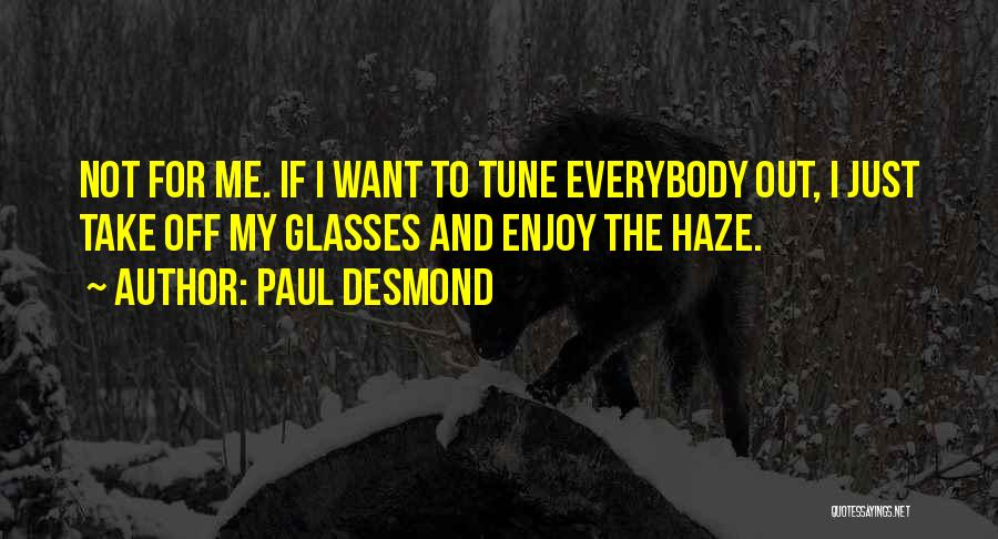 Tunes Quotes By Paul Desmond