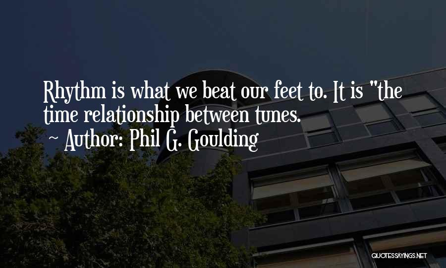 Tunes Quotes By Phil G. Goulding