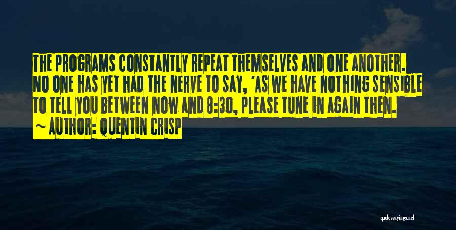 Tunes Quotes By Quentin Crisp
