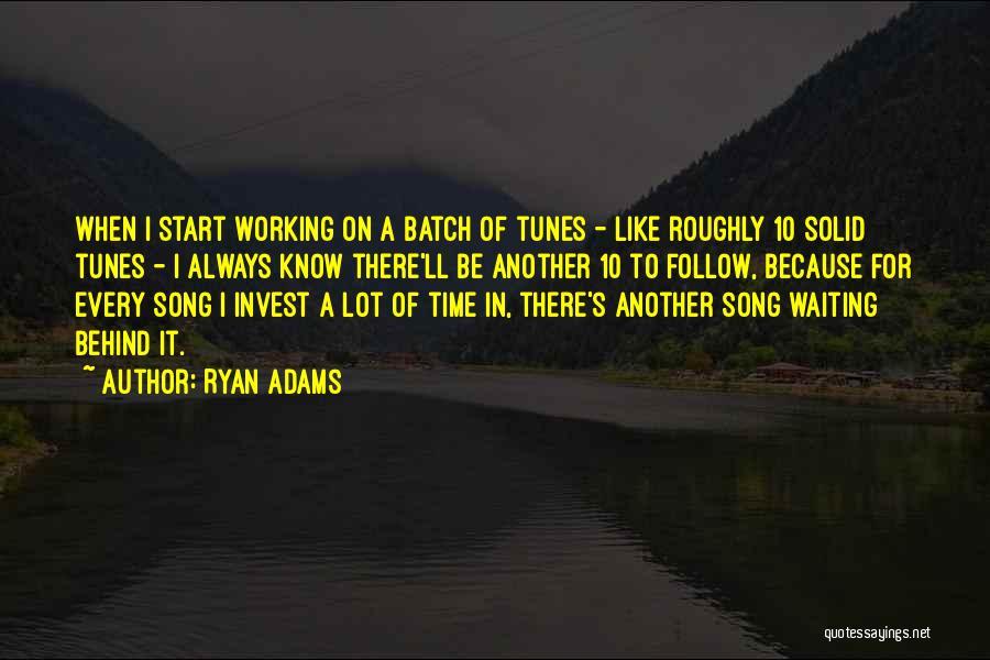 Tunes Quotes By Ryan Adams