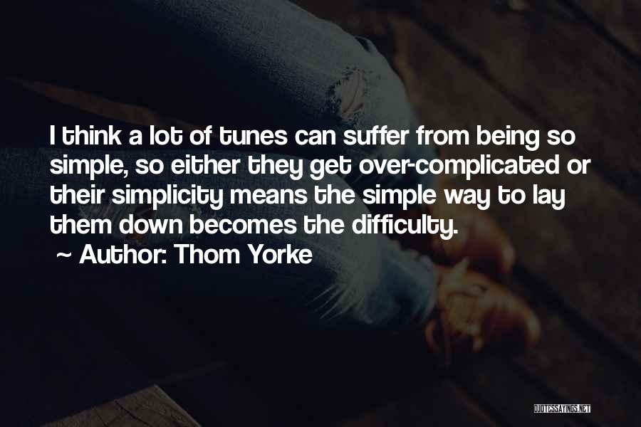Tunes Quotes By Thom Yorke
