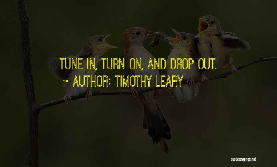 Tunes Quotes By Timothy Leary