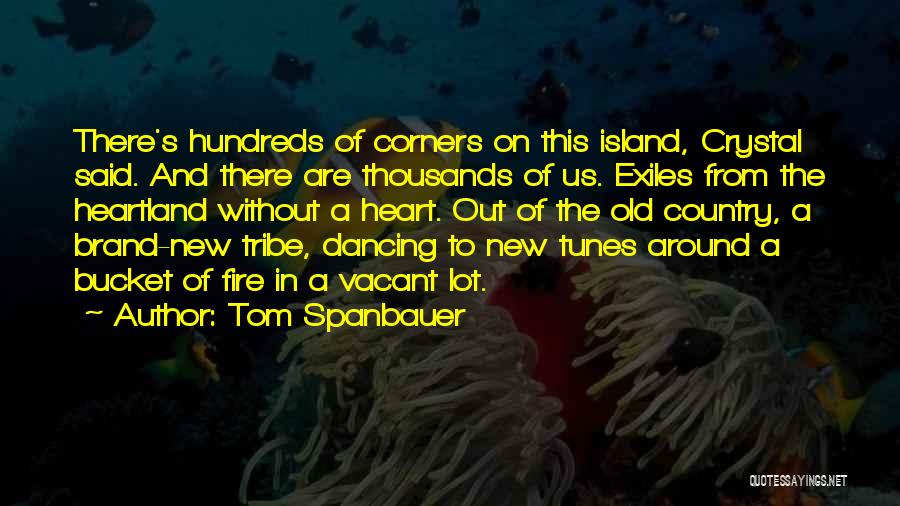 Tunes Quotes By Tom Spanbauer