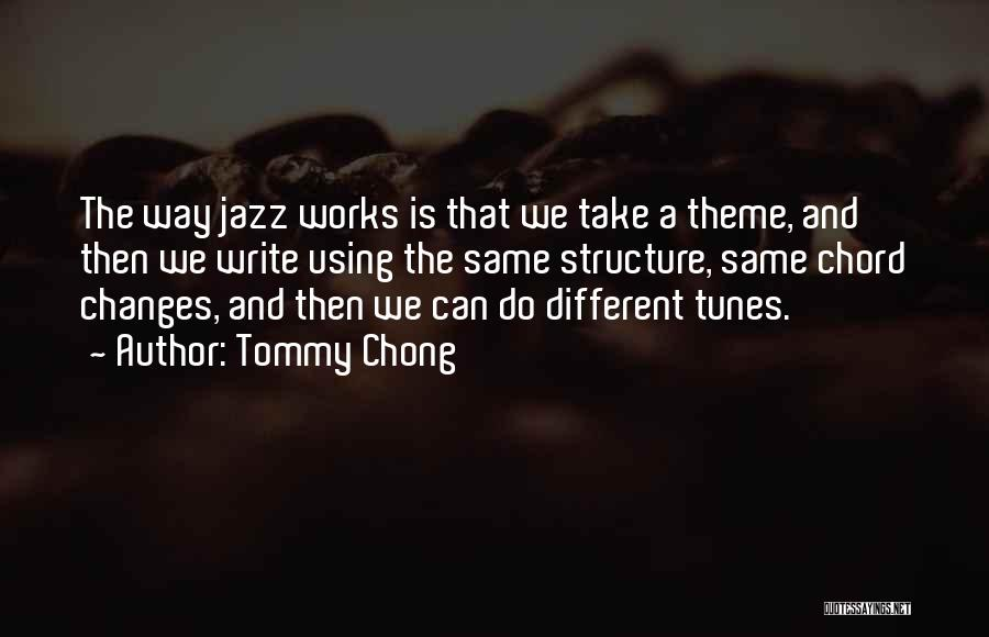 Tunes Quotes By Tommy Chong