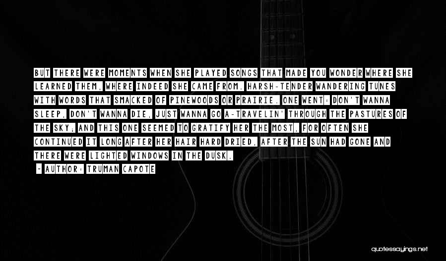 Tunes Quotes By Truman Capote