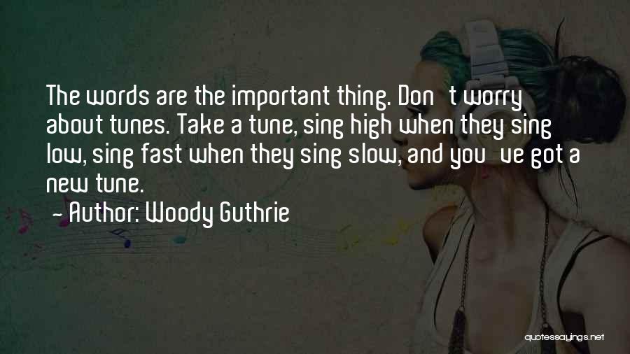 Tunes Quotes By Woody Guthrie