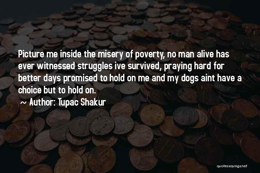 Top 1 Tupac Better Days Quotes & Sayings