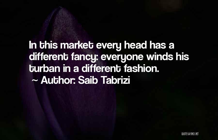 Turban Fashion Quotes By Saib Tabrizi