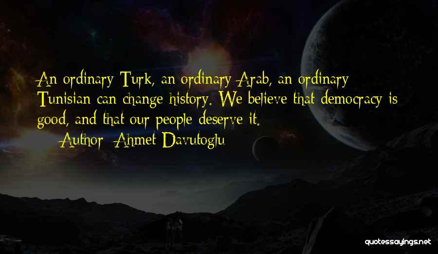 Turk Quotes By Ahmet Davutoglu