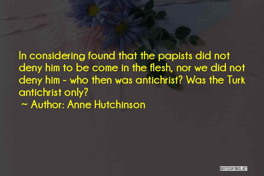 Turk Quotes By Anne Hutchinson