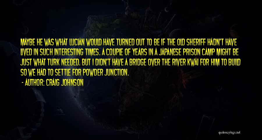 Turk Quotes By Craig Johnson