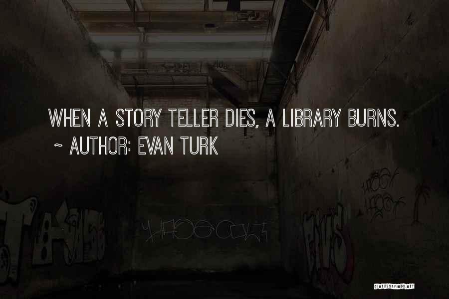 Turk Quotes By Evan Turk