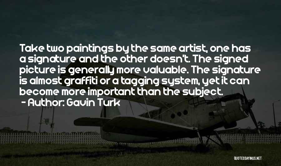 Turk Quotes By Gavin Turk