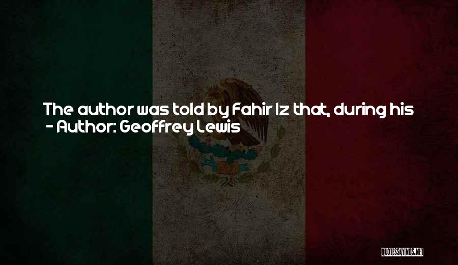 Turk Quotes By Geoffrey Lewis