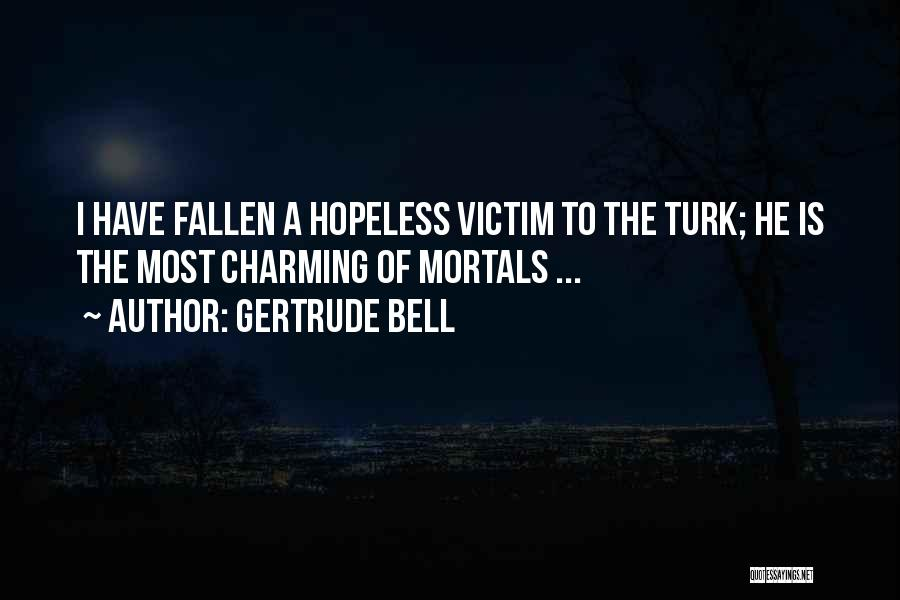 Turk Quotes By Gertrude Bell