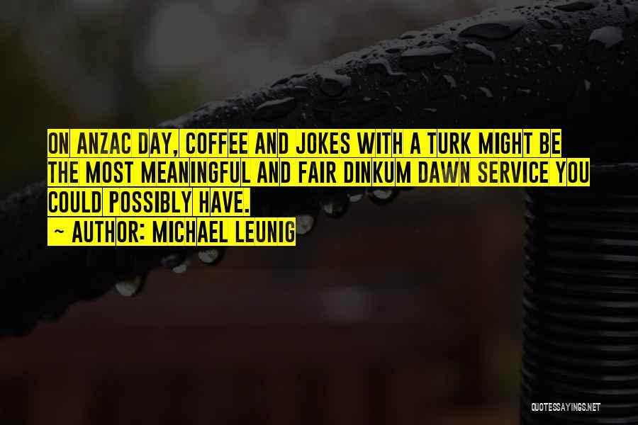 Turk Quotes By Michael Leunig