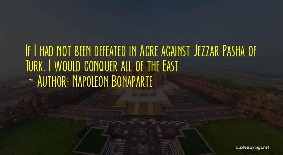 Turk Quotes By Napoleon Bonaparte