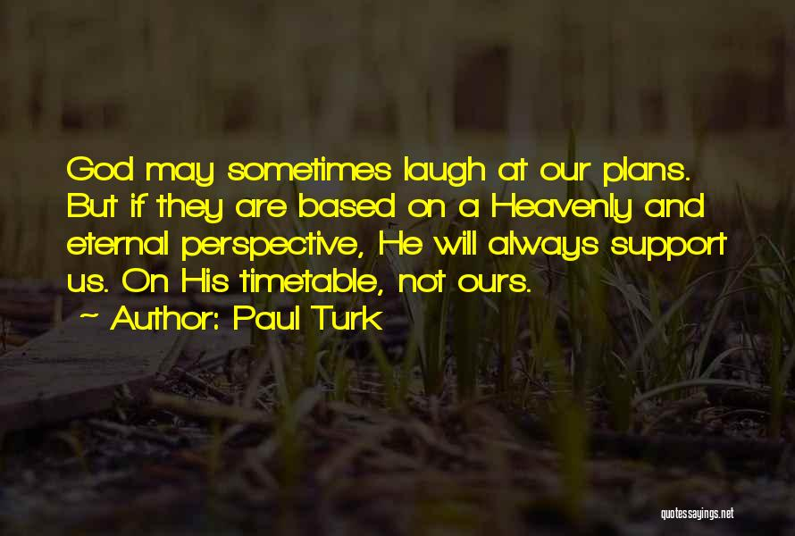 Turk Quotes By Paul Turk