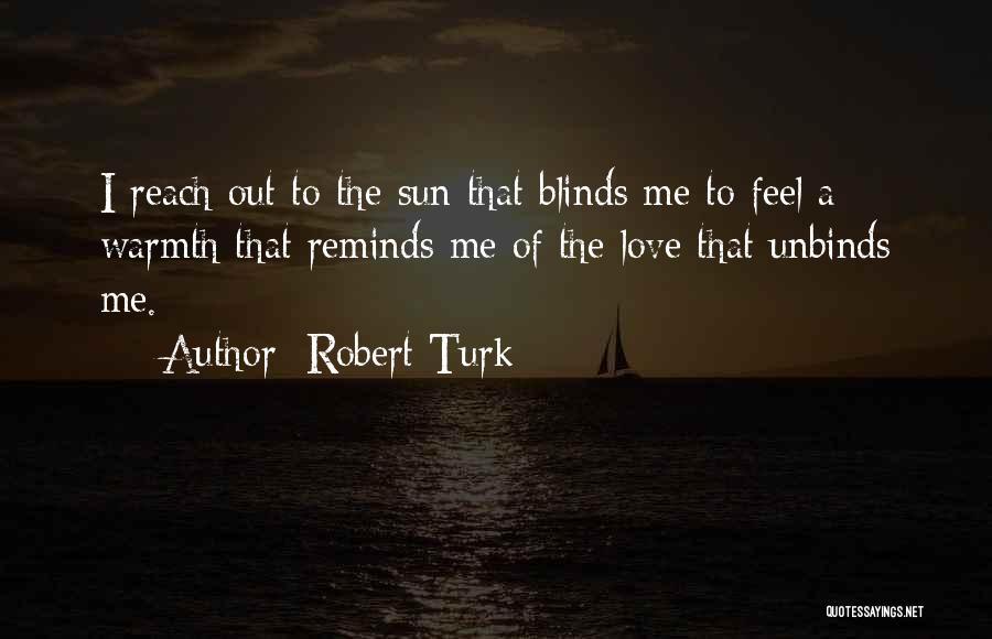 Turk Quotes By Robert Turk