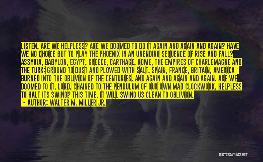 Turk Quotes By Walter M. Miller Jr.