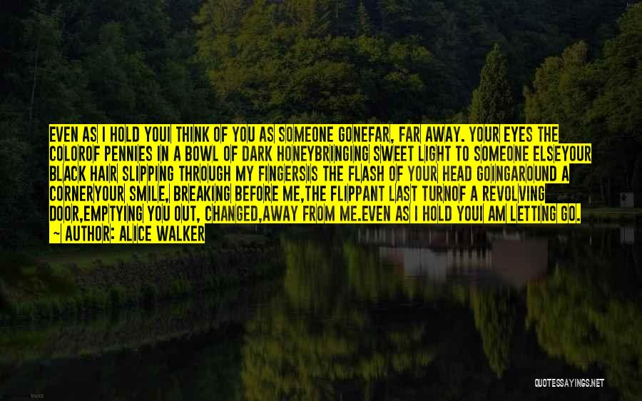 Turn Around Love Quotes By Alice Walker