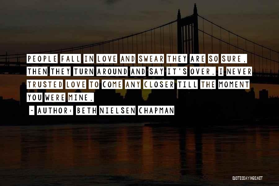 Turn Around Love Quotes By Beth Nielsen Chapman
