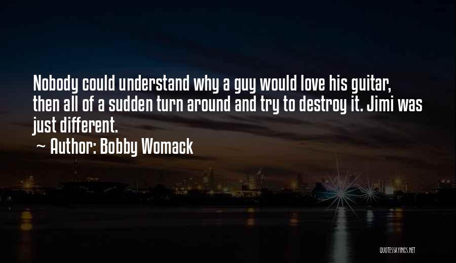 Turn Around Love Quotes By Bobby Womack