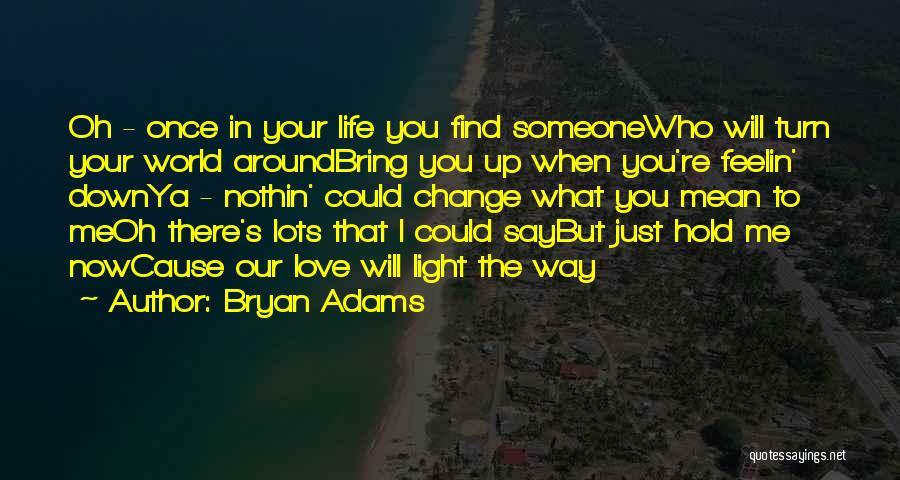 Turn Around Love Quotes By Bryan Adams