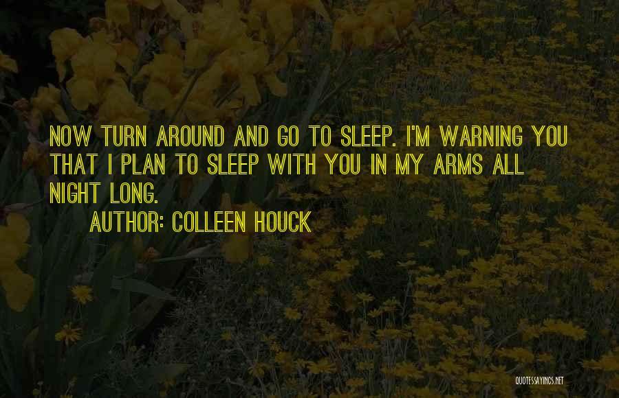 Turn Around Love Quotes By Colleen Houck