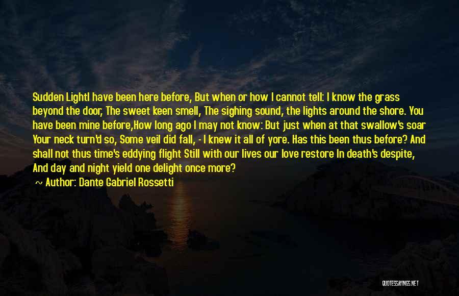 Turn Around Love Quotes By Dante Gabriel Rossetti