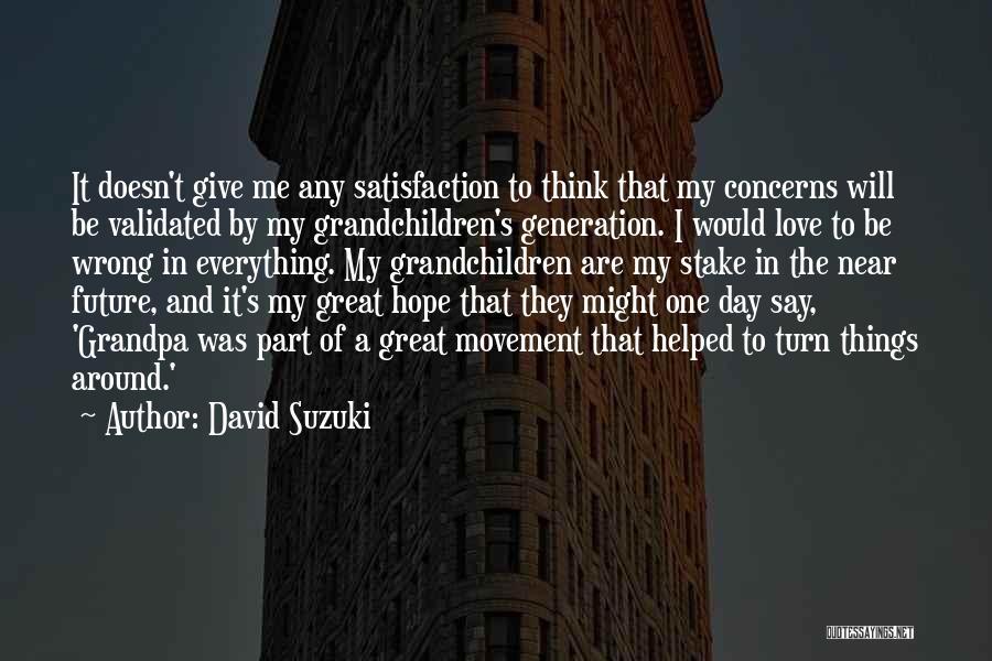 Turn Around Love Quotes By David Suzuki