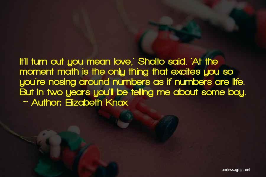 Turn Around Love Quotes By Elizabeth Knox