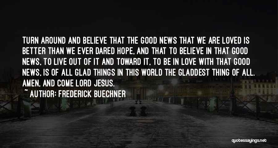 Turn Around Love Quotes By Frederick Buechner
