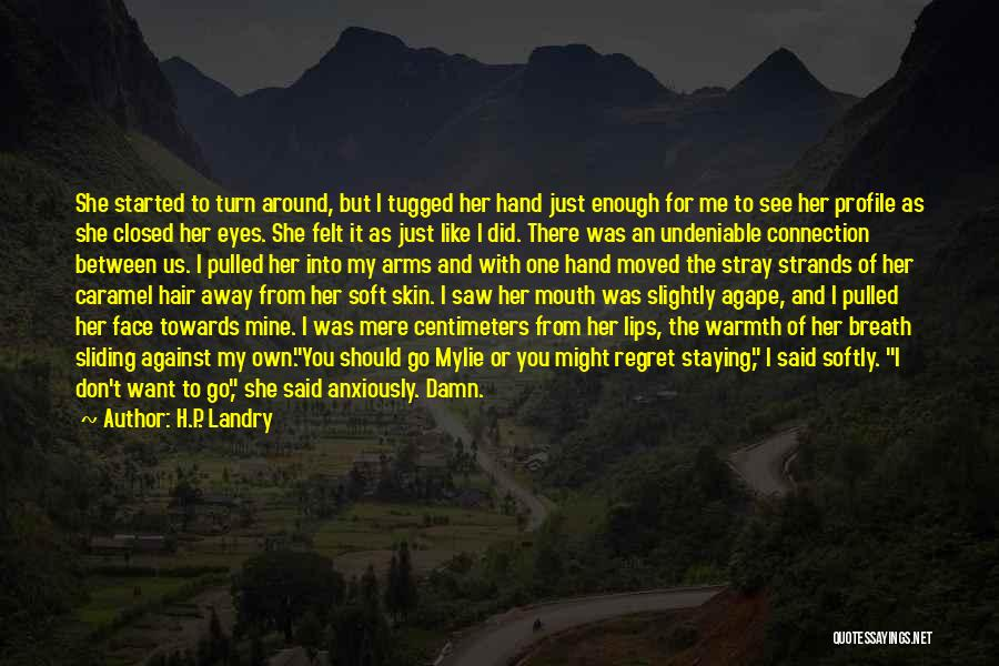 Turn Around Love Quotes By H.P. Landry
