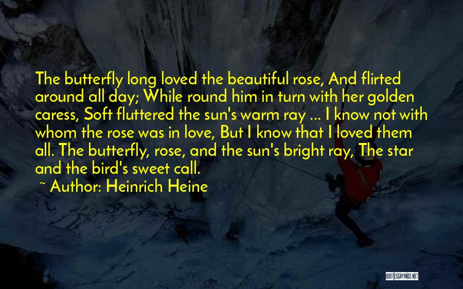 Turn Around Love Quotes By Heinrich Heine
