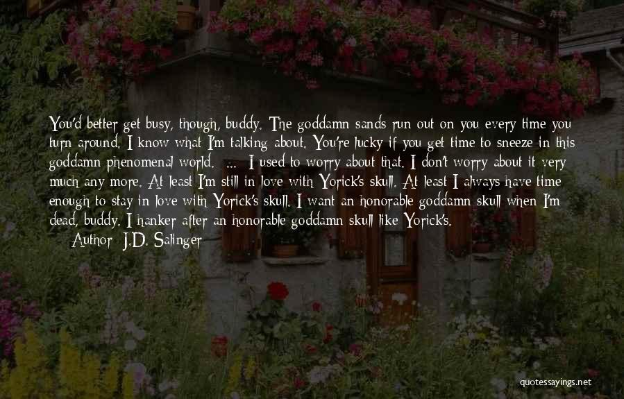 Turn Around Love Quotes By J.D. Salinger