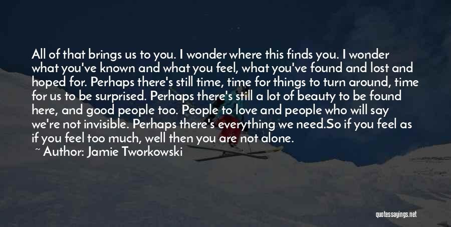Turn Around Love Quotes By Jamie Tworkowski