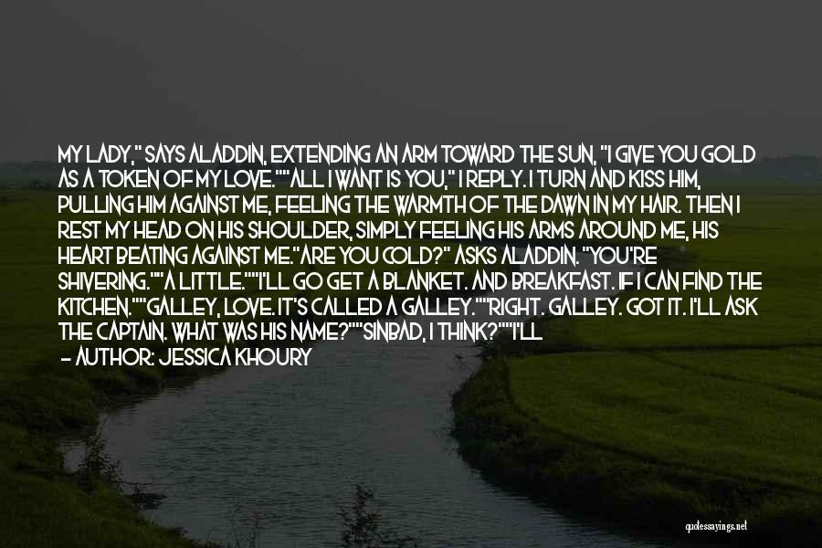 Turn Around Love Quotes By Jessica Khoury