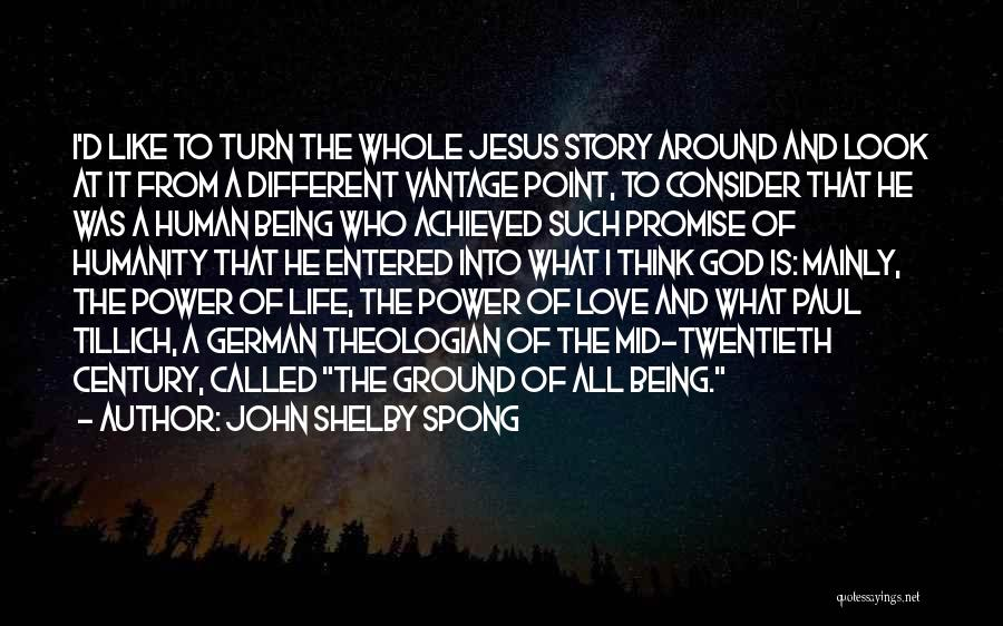 Turn Around Love Quotes By John Shelby Spong