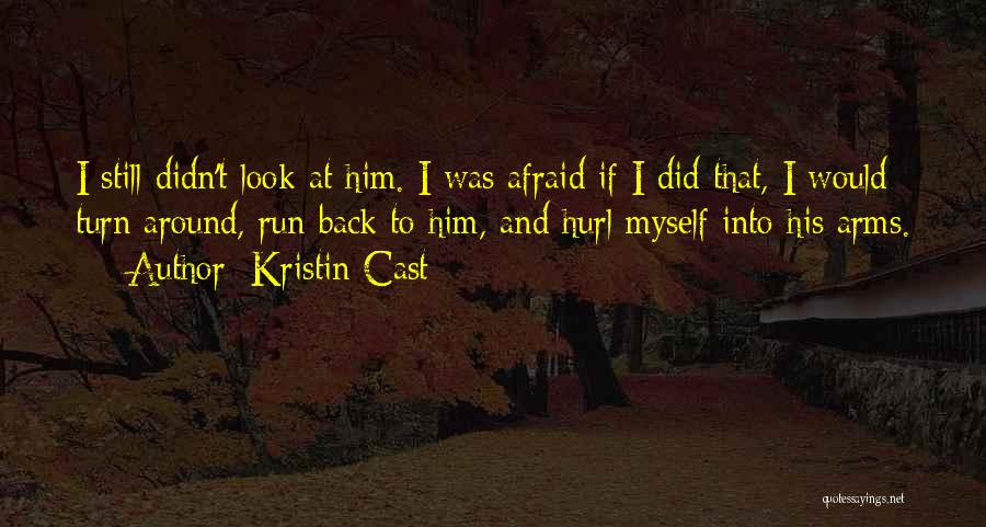 Turn Around Love Quotes By Kristin Cast
