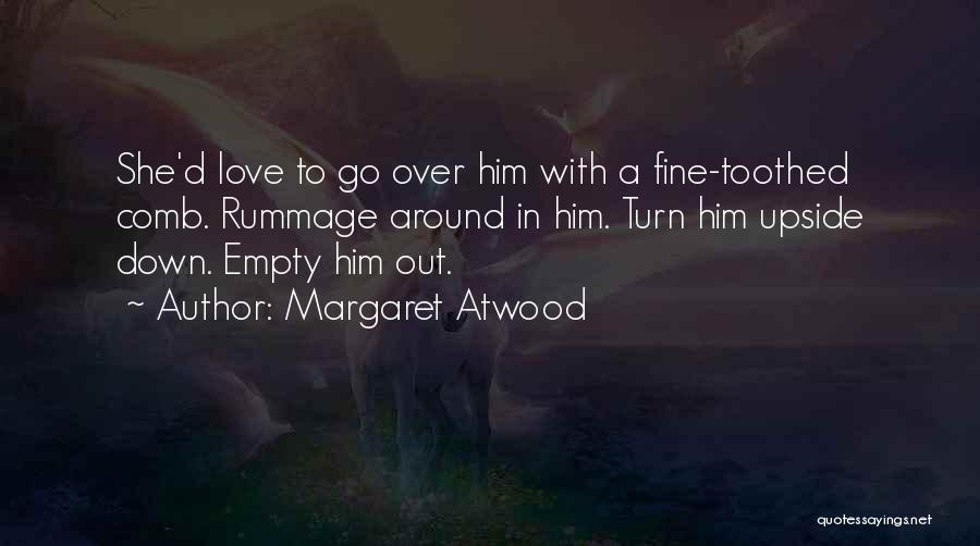 Turn Around Love Quotes By Margaret Atwood