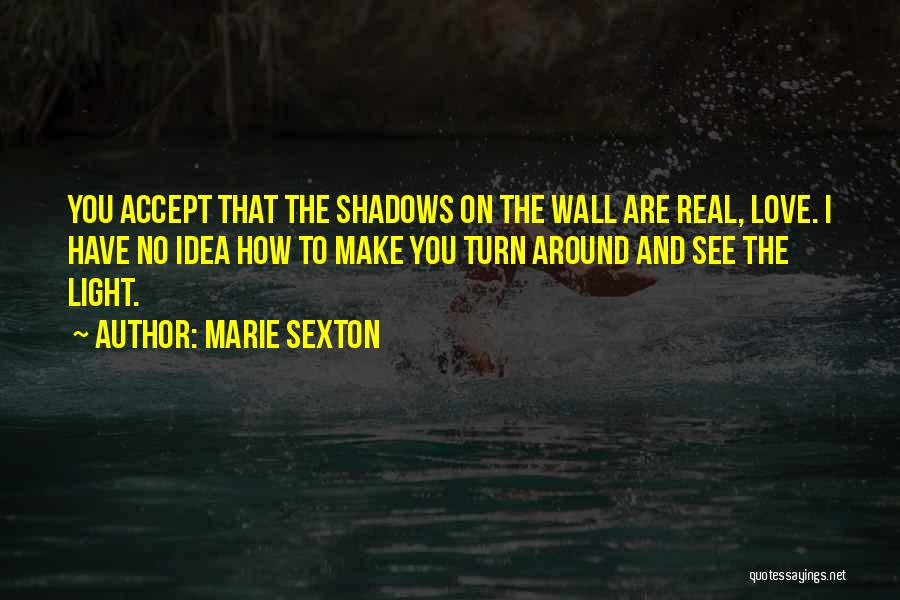 Turn Around Love Quotes By Marie Sexton